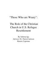 """Those Who are Weary"": The Role of the Christian Church in U.S. Refugee Resettlement"
