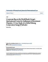 Corporate Bias in the World Bank Group's International Centre for Se lement of Investment Disputes: A Case Study of a Global Mining Corporation Suing El Salvador
